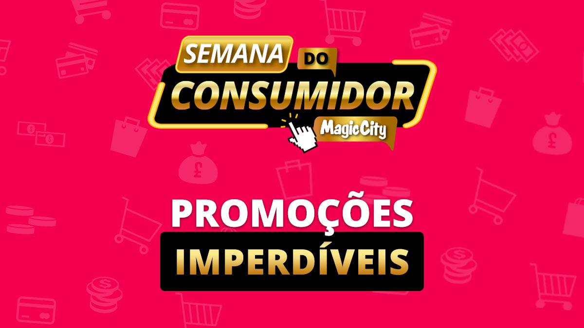 Magic City prepara série de ofertas para a Semana do Consumidor