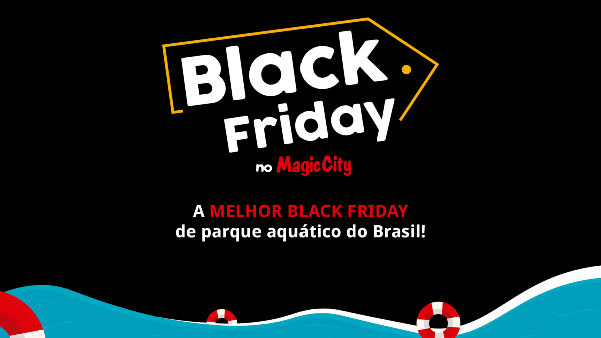 Black Friday de verdade é no Magic City!