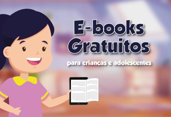 Dicas de E-books gratuitos para crianças e adolescentes