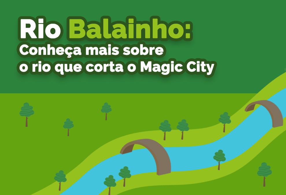Rio Balainho: Conheça mais sobre o rio que corta o Magic City